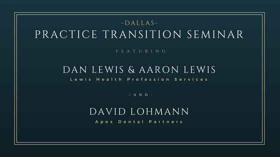 Dental Practice Transition Seminar - Dallas