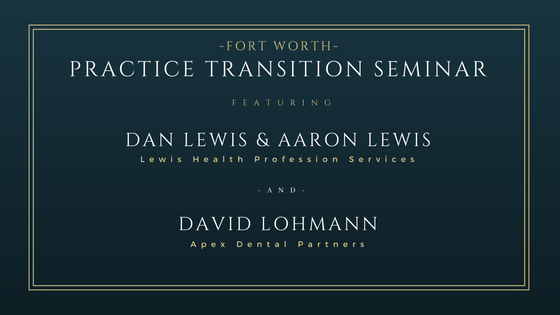 Dental Practice Transition Seminar - Fort Worth