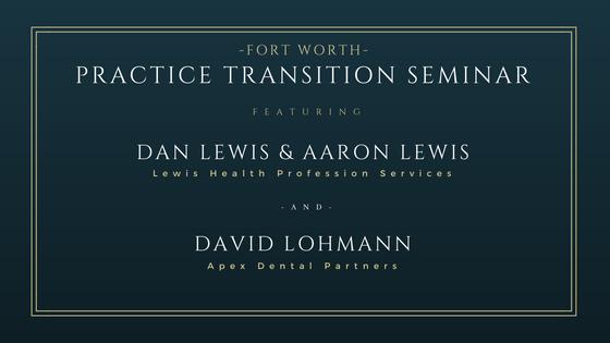 Dental Practice Transition Seminar - Fort Worth