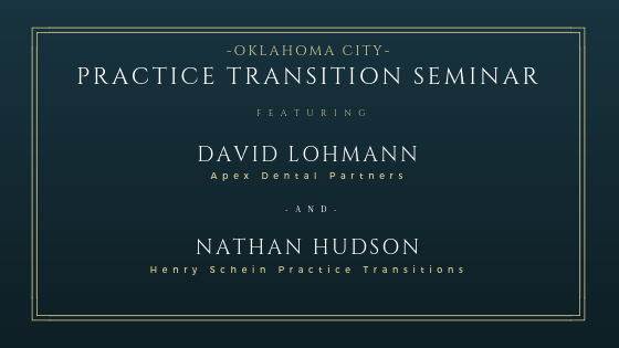 Dental Practice Transition Seminar - Oklahoma City